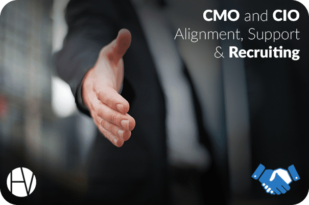 CMO and CIO Alignment, Support & Recruiting